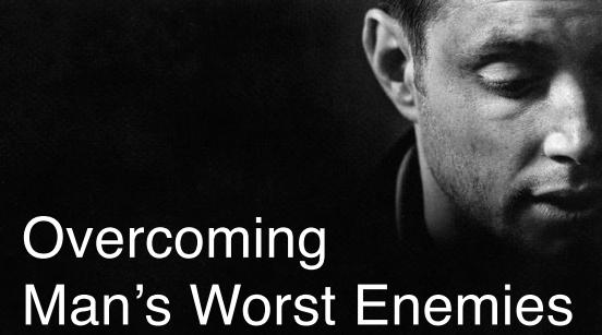 Overcoming Mens Worst Enemies